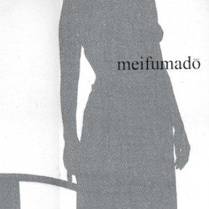 Image for 'Meifumado'