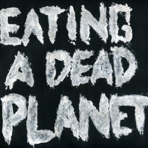 Image for 'Eating A Dead Planet'