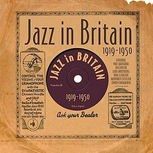 Image for 'Jazz In Britain 1919-1950'