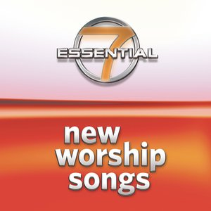 Image for '7 Essential New Worship Songs'