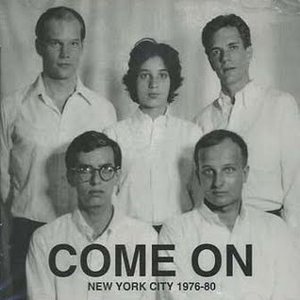 Image for 'Come On ( New York City 1976-80)'