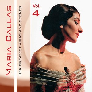 Image for 'Maria Callas, Her Greatest Arias and Scenes, Vol. 4 (1951, 1952)'
