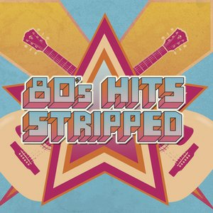 Image for '80's Hits Stripped'