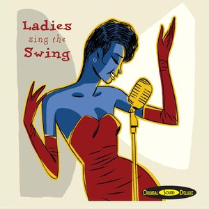 Image for 'Original Sound Deluxe : Ladies Sing the Swing'