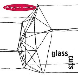 Image for 'Glass Cuts  - Philip Glass: Remixed'