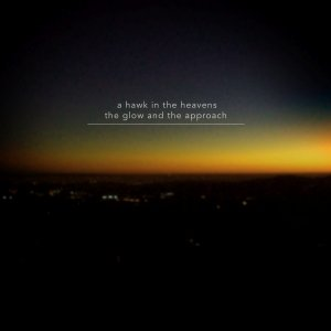 Image for 'The Glow and the Approach'