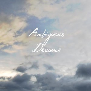 Image for 'Ambiguous Dreams'