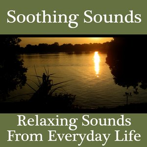 Imagem de 'Soothing Sounds - Relaxing Sounds From Everyday Life'