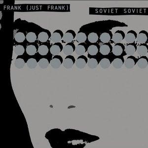 Image for 'Frank (Just Frank) / Soviet Soviet'