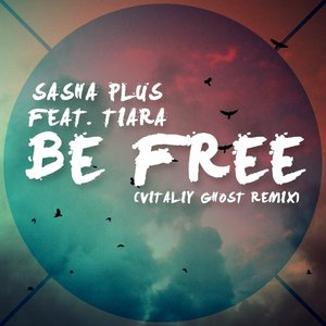 Image for 'Be Free feat. Tiara (Vitaliy Ghost Chillstep Remix)'