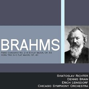 Image for 'Brahms: Piano Concerto No. 2 in B-Flat Major, Op. 83 - Horn Trio in E-Flat Major, Op. 40'
