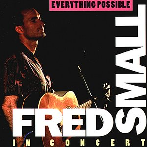 Image for 'Everything Possible: Fred Small in Concert'