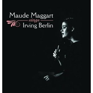 Image for 'Maude Maggart Sings Irving Berlin'