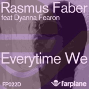 Image for 'Rasmus Faber Feat. Dyanna Fearon - Everytime We'