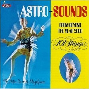 Image for 'Astro Sounds From Beyond The Year 2000'