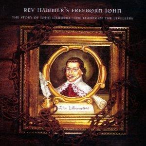 Image for 'Rev Hammer's Freeborn John: The Story of John Lilburne-The Leader of the Levellers'
