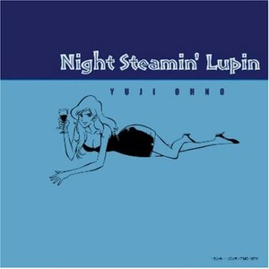 Image for 'Night Steamin' Lupin'
