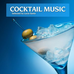 Image for 'Cocktail Music, selected by Lucia Santo (Best of Relaxing and Seductive Cocktail Lounge Classics)'