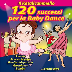 Image for 'Il Katalicammello - 120 successi per la Baby Dance'