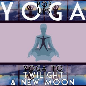 Image for 'Yoga To Twilight And New Moon'