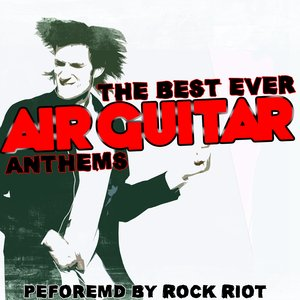 Image for 'The Best Ever Air Guitar Anthems'