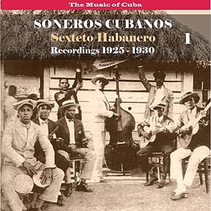 Imagen de 'The Music of Cuba / Soneros Cubanos / Recordings 1925 - 1930, Vol. 1'