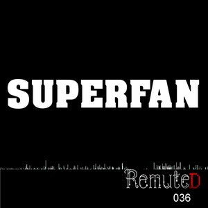 Image for 'Superfan (Remute RMX)'
