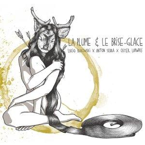 Image for 'La plume et le brise-glace'