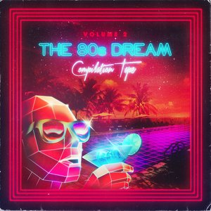 Image for 'The 80's Dream Compilation Tape - Vol. 2'