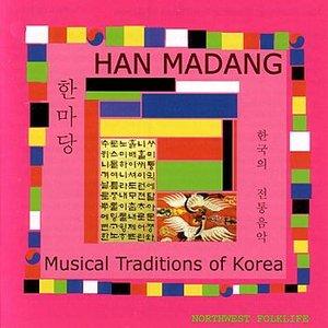 Image for 'Han Madang: Musical Traditions of Korea'