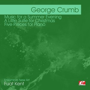 Image for 'Crumb: Music for A Summer Evening - A Little Suite for Christmas - Five Pieces for Piano (Digitally Remastered)'