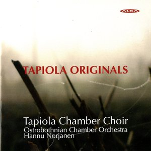 Image for 'Tapiola Originals - Choral Works Commissioned by the Tapiola Chamber Choir'