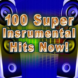 Image for '100 Super Instrumental Hits Now!'