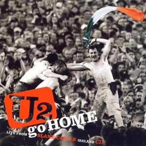 Image for 'U2 Go Home: Live from Slane Castle, Ireland'