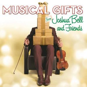 Image for 'Musical Gifts from Joshua Bell and Friends'