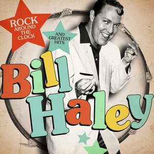 Immagine per 'Bill Haley: Rock Around the Clock and Greatest Hits (Remastered)'