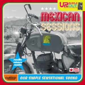 Image for 'Mexican Sessions (download) - www.upbustleandout.co.uk'