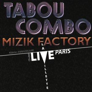 Image for 'Tabou Combo - Mizik Factory - Live à la Villette, Paris (2009)'