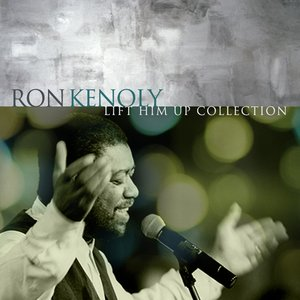 Image for 'Lift Him Up: The Best of Ron Kenoly'