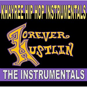 Immagine per 'Forever Hustlin' The Instrumentals'