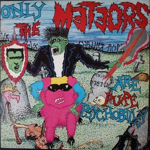 Bild für 'Only The Meteors Are Pure Psychobilly'