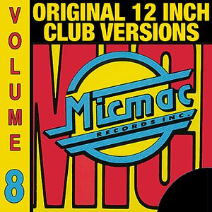 Image for 'Micmac Original 12 Inch Club Versions volume 8'
