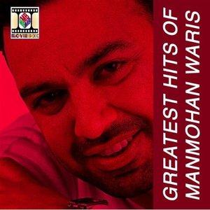Image for 'Greatest Hits Of Manmohan Waris'