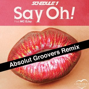 Image pour 'Say Oh! (feat. MC EJay) [Absolut Groovers Remix]'