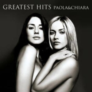 Image for 'Greatest Hits Paola & Chiara'