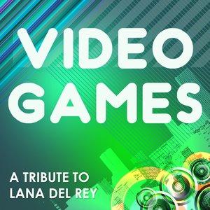 Imagem de 'Video Games (A Tribute to Lana del Rey)'