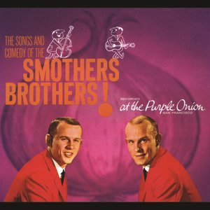 Image for 'The Songs And Comedy Of The Smothers Brothers At The Purple Onion!'