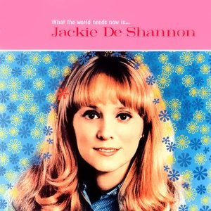 Image for 'What The World Needs Now Is . . . Jackie DeShannon - The Definitive Collection'