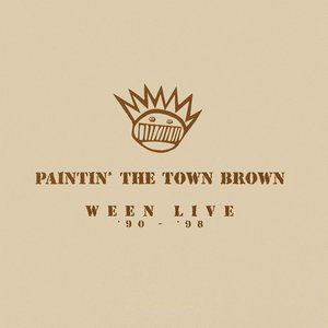 Image for 'Paintin' The Town Brown: Ween Live '90 - '98'