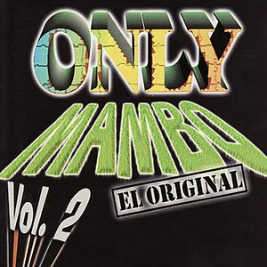 Image for 'Only Mambo Vol. 2 El Original'